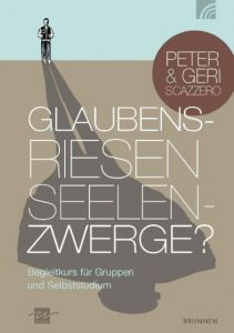 GlaubensRiesen - SeelenZwerge? Scazzero, Peter/Scazzero, Geri 9783765508813