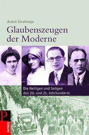 Glaubenszeugen der Moderne Strohmeyr, Armin 9783491725478