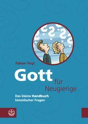 Gott für Neugierige Vogt, Fabian 9783374065837