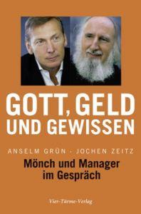 Gott, Geld und Gewissen Grün, Anselm/Zeitz, Jochen 9783896804761