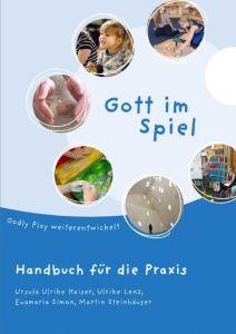 Gott im Spiel. Handbuch für die Praxis Kaiser, Ursula Ulrike/Lenz, Ulrike/Simon, Evamaria u a 9783766844583