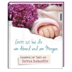 Gott ist bei dir am Abend und am Morgen Bonhoeffer, Dietrich 9783746249216
