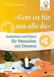'Gott ist für uns alle da' Fröchtling, Andrea 9783451388408