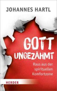 Gott ungezähmt Hartl, Johannes 9783451348907