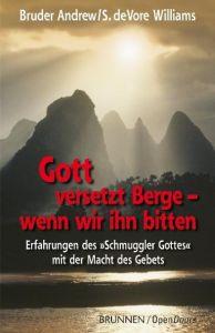 Gott versetzt Berge - wenn wir ihn bitten Bruder Andrew/DeVore Williams, Susan 9783765538971