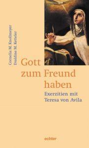 Gott zum Freund haben Knollmeyer, Cornelia M/Ketteler, Evaldine M 9783429025892