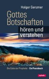 Gottes Botschaften hören und verstehen Genzmer, Holger 9783867731775