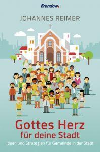 Gottes Herz für deine Stadt Reimer, Johannes 9783961400355