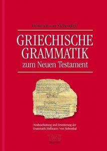 Griechische Grammatik zum neuen Testament Siebenthal, Heinrich von 9783765595585
