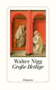 Große Heilige Nigg, Walter 9783257065268