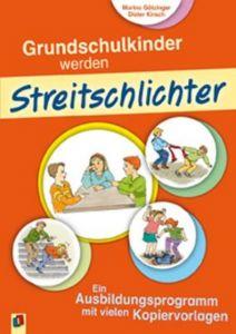Grundschulkinder werden Streitschlichter Götzinger, Marina/Kirsch, Dieter 9783860728543