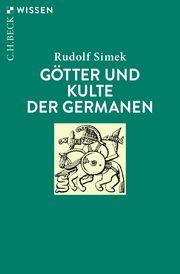 Götter und Kulte der Germanen Simek, Rudolf 9783406760723