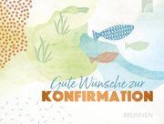 Gute Wünsche zur Konfirmation Irmtraut Fröse-Schreer 9783765532412