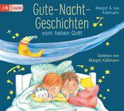 Gute-Nacht-Geschichten vom lieben Gott Käßmann, Margot/Käßmann, Lea 9783837153804