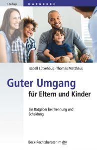 Guter Umgang für Eltern und Kinder Lütkehaus, Isabell/Matthäus, Thomas 9783423512275