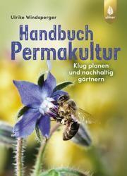 Handbuch Permakultur Windsperger, Ulrike 9783818608392