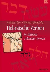 Hebräische Verben Käser, Andreas/Dallendörfer, Thomas 9783765517372