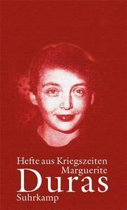 Hefte aus Kriegszeiten Duras, Marguerite 9783518419243