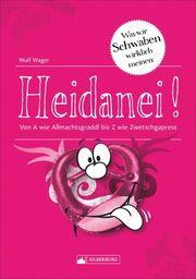 Heidanei! Wager, Wulf 9783842523418