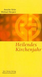 Heilendes Kirchenjahr Grün, Anselm/Reepen, Michael 9783878682110