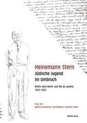 Heinemann Stern. Jüdische Jugend im Umbruch Heinemann Stern 9783958082427