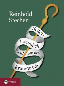 Heiter-besinnlich rund um den Krummstab Stecher, Reinhold 9783702218027