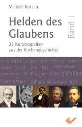 Helden des Glaubens I Kotsch, Michael 9783863530785