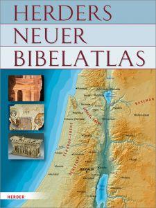Herders neuer Bibelatlas Wolfgang Zwickel/Renate Egger-Wenzel/Michael Ernst 9783451323508