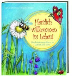 Herzlich willkommen im Leben! Jeromin, Karin 9783460280021