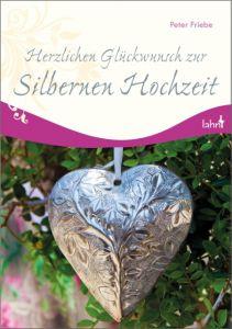 Herzlichen Glückwunsch zur Silbernen Hochzeit Friebe, Peter 9783784078397