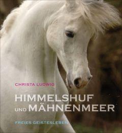 Himmelshuf und Mähnenmeer Ludwig, Christa 9783772523670
