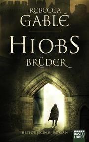 Hiobs Brüder Gablé, Rebecca 9783404178704