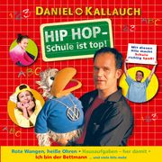 Hip Hop - Schule ist top! Kallauch, Daniel 4045027053017