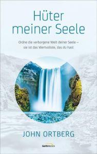 Hüter meiner Seele Ortberg, John 9783957340627