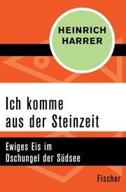 Ich komme aus der Steinzeit Harrer, Heinrich 9783596322107
