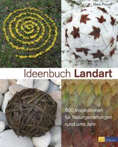 Ideenbuch Landart Pouyet, Marc 9783038003571