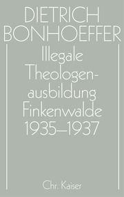 Illegale Theologenausbildung: Finkenwalde 1935-1937 Otto Dudzus/Jürgen Henkys 9783579018843