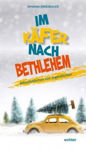Im Käfer nach Bethlehem Johanna Ankenbauer 9783429043896