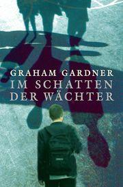 Im Schatten der Wächter Gardner, Graham 9783772529481