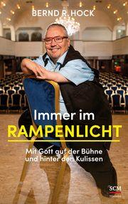 Immer im Rampenlicht Hock, Bernd R 9783775160162