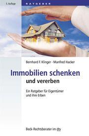 Immobilien schenken und vererben Klinger, Bernhard F/Hacker, Manfred 9783423512350