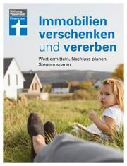 Immobilien verschenken und vererben Wallstabe-Watermann, Brigitte/Klotz, Antonie/Baur, Gisela (Dr.) u a 9783747101162