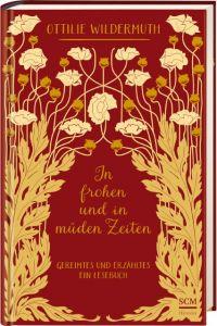 In frohen und in müden Zeiten Wildermuth, Ottilie 9783775157681