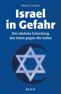 Israel in Gefahr Gabriel, Mark A 9783935197618