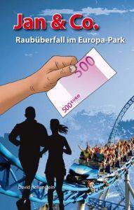 Jan & Co. - Raubüberfall im Europa-Park Hollenstein, David 9783037830178