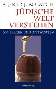 Jüdische Welt verstehen Kolatch, Alfred J 9783865390431