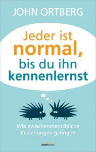 Jeder ist normal, bis du ihn kennenlernst Ortberg, John 9783957341976