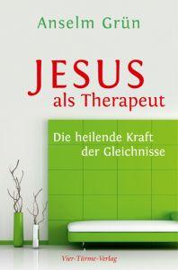 Jesus als Therapeut Grün, Anselm 9783736501461