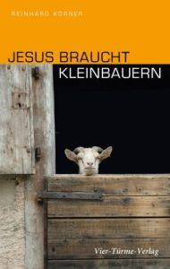 Jesus braucht Kleinbauern Körner, Reinhard 9783896804150