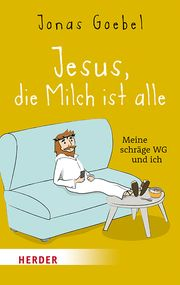 Jesus, die Milch ist alle Goebel, Jonas 9783451389573